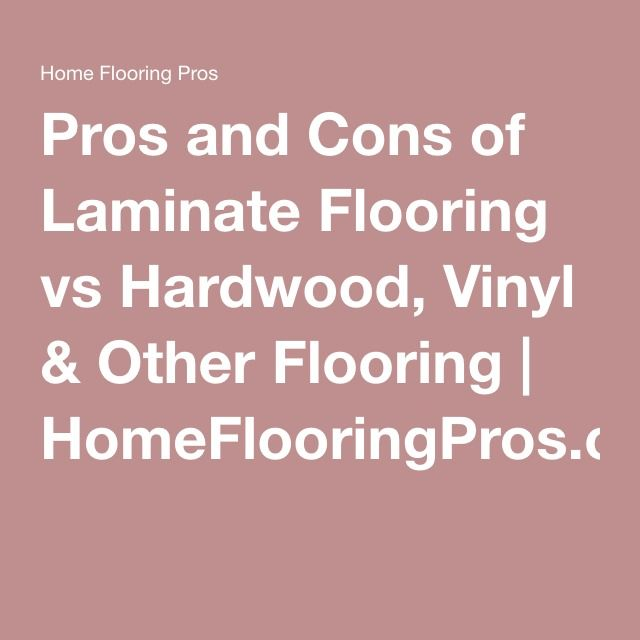 pros and cons of laminate flooring vs hardwood vinyl other flooring