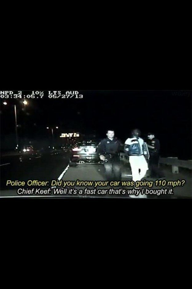 Chief Keef's take on speeding. | 19 Of The Most Valid Points Ever Made