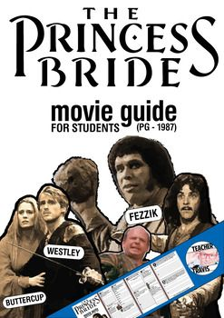 The Princess Bride Movie Guide (PG - 1987)  Increase your students' comprehension of this classic movie. Discuss with your students the 10 high-level, short answer and essay questions by pausing at the designated times on the movie guide.