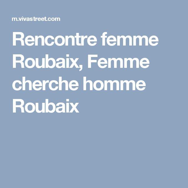 Rencontre femme Roubaix, Femme cherche homme Roubaix