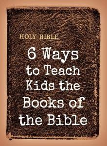 6 Ways to Teach Kids the Books of the Bible | Proverbs 31 Woman Love the video by Go Fish of the Bible Book Bop. How neat!