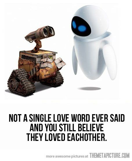 The physical signs says it all.. <3: Robots, Walle, Funny Pictures, Glitter Graphics, Wall Eve, Disney Pixar, Things Disney, Favorite Movie, Pixar Movie