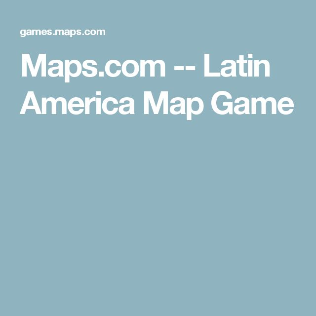 Maps.com -- Latin America Map Game