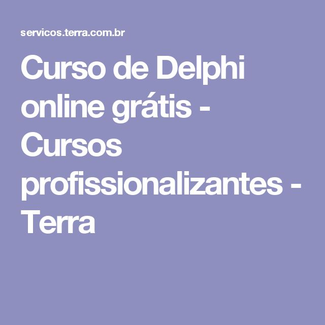 Curso de Delphi online grátis - Cursos profissionalizantes - Terra