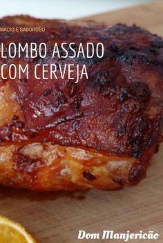 Lombo de porco assado delicioso, temperado com cerveja, macio, suculento.