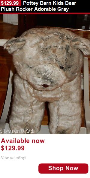 Other Toys for Baby: Pottey Barn Kids Bear Plush Rocker Adorable Gray BUY IT NOW ONLY: $129.99