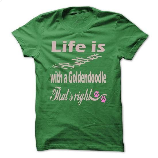 LIFE IS BETTER WITH A GOLDENDOODLE - #style #earl sweatshirt hoodie. BUY NOW => https://www.sunfrog.com/Pets/LIFE-IS-BETTER-WITH-A-GOLDENDOODLE-58718395-Guys.html?60505