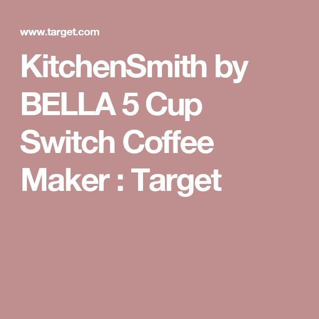 KitchenSmith by BELLA 5 Cup Switch Coffee Maker : Target