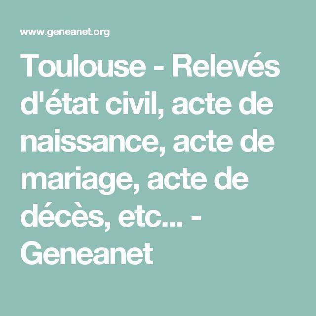Toulouse - Relevés d'état civil, acte de naissance, acte de mariage, acte de décès, etc...  - Geneanet