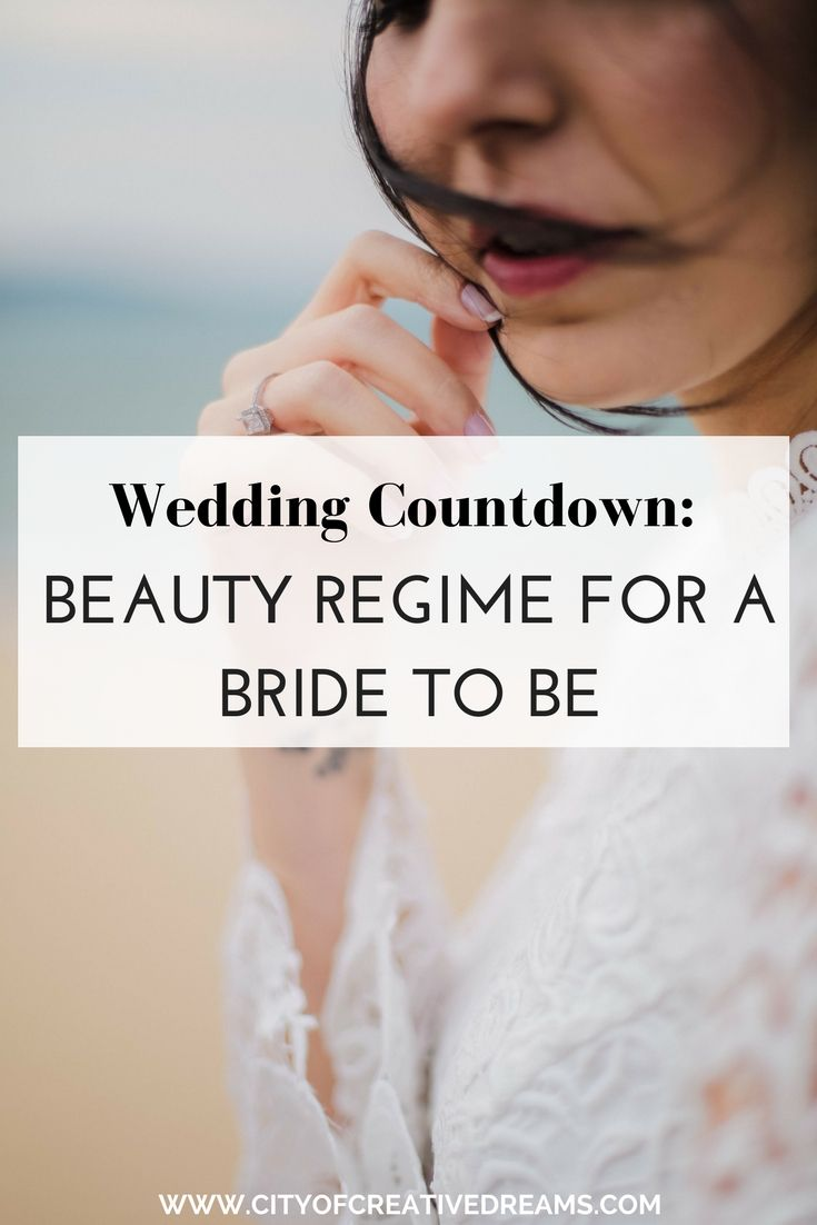 Wedding Countdown: Beauty Regime for a Bride to Be - City of