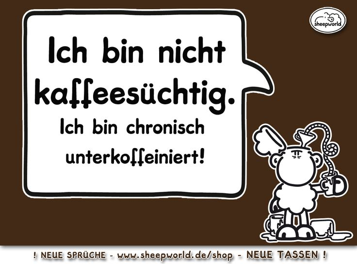 I love coffee. Sprüche von sheepworld.