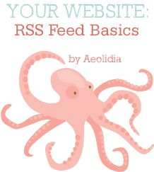 RSS Feed Basics from the Aeolidia blog. What are RSS feeds, and how are they used? How can you manage your own blog feeds?