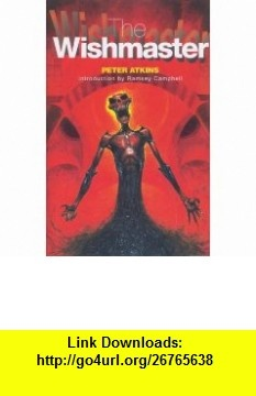 The Wishmaster (9781901914184) Ramsey Campbell, Peter Atkins , ISBN-10: 1901914186  , ISBN-13: 978-1901914184 ,  , tutorials , pdf , ebook , torrent , downloads , rapidshare , filesonic , hotfile , megaupload , fileserve