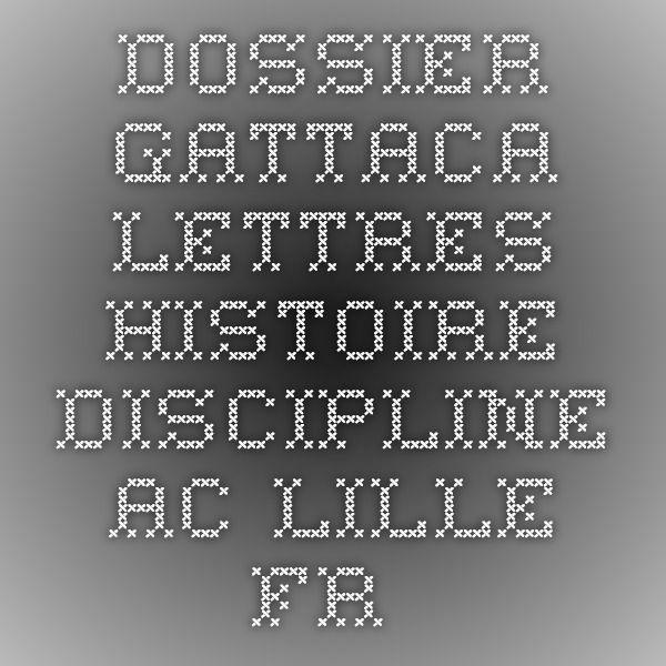 Dossier Gattaca-lettres-histoire.discipline.ac-lille.fr