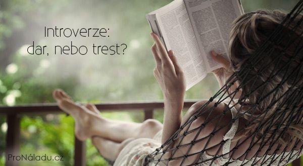 Introverze: dar, nebo trest?   ProNáladu.cz