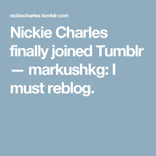 Nickie Charles finally joined Tumblr — markushkg: I must reblog.