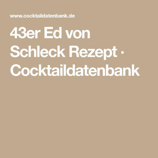 43er Ed von Schleck Rezept · Cocktaildatenbank
