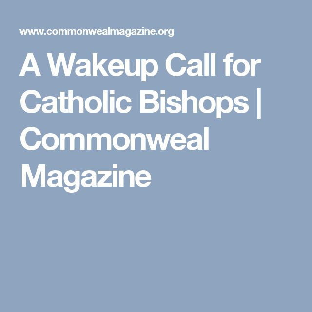 A Wakeup Call for Catholic Bishops | Commonweal Magazine