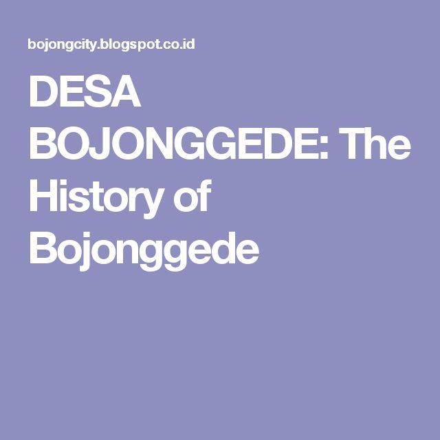 DESA BOJONGGEDE: The History of Bojonggede