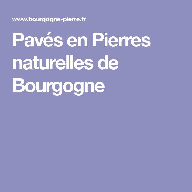 12 best Pavés en pierre naturelle de Bourgogne images on Pinterest