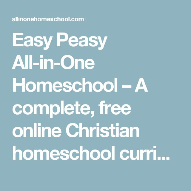 Easy Peasy All-in-One Homeschool – A complete, free online Christian homeschool curriculum for your family and mine