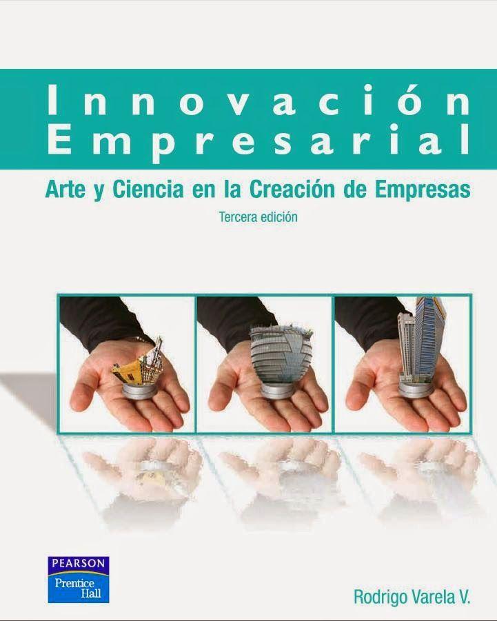 ACTUALIZACIÓN !! - Innovación empresarial – Rodrigo Varela – PDF – Español  http://helpbookhn.blogspot.com/2014/07/innovacion-empresarial-rodrigo-varela.html