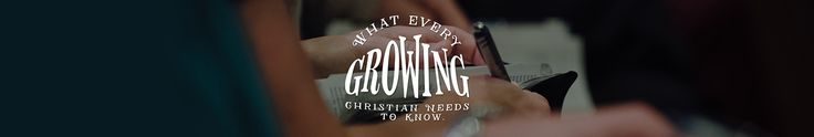 Find Out What Every Growing Christian Needs to Know Take a free online course from Harvest Ministries.  As believers, it is important that we grow in our relationship with Jesus Christ. We all should have a desire to be mature, growing Christians. There are key disciplines that we must follow in
