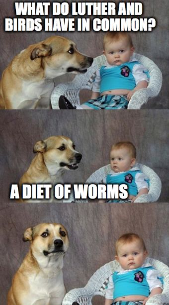 Diet of Worms. #Lutheran #humor