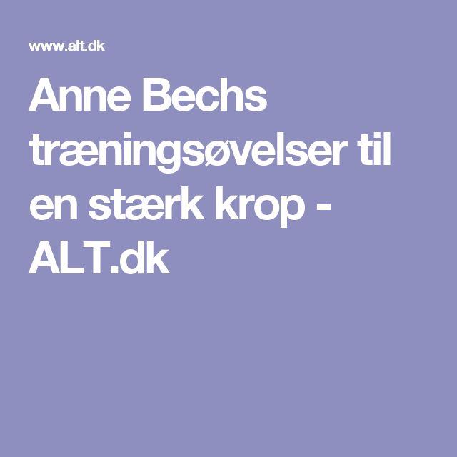 Anne Bechs træningsøvelser til en stærk krop - ALT.dk