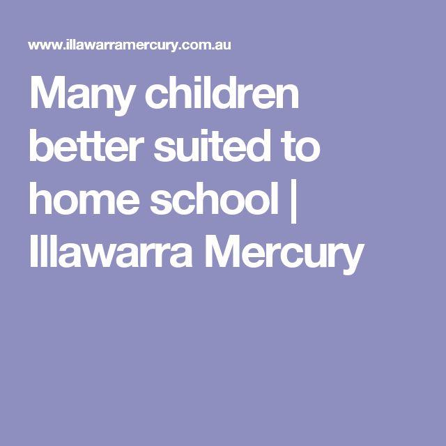 Many children better suited to home school   Illawarra Mercury
