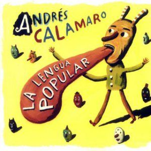 LA LENGUA POPULAR BY ANDRÉS CALAMARO