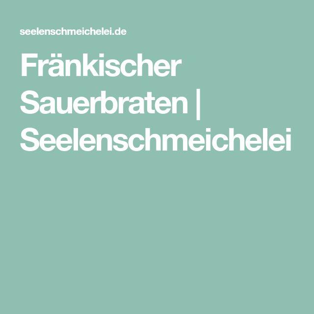 Fränkischer Sauerbraten | Seelenschmeichelei