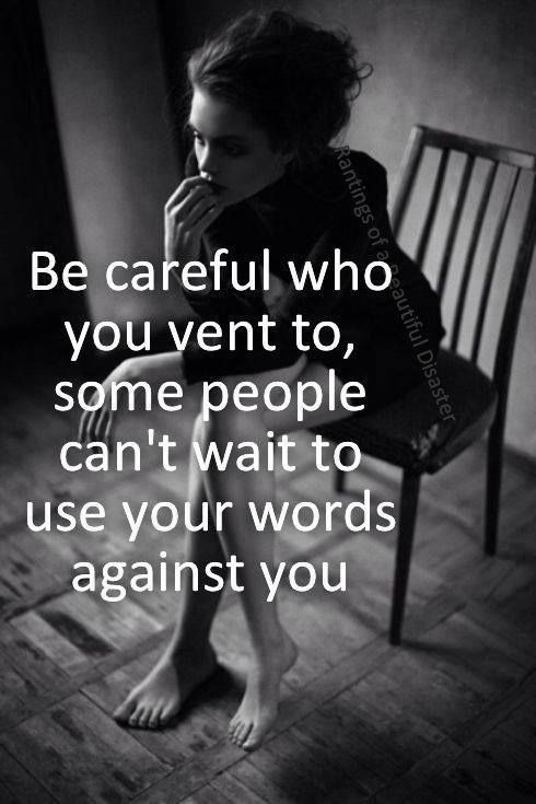 Be careful who you vent to… Emotional Vampires send their flying monkeys (aka enablers) to gather info about you, so that they can twist and turn it and use it against you.