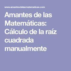 Amantes de las Matemáticas: Cálculo de la raíz cuadrada manualmente