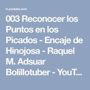 003 Reconocer los Puntos en los Picados - Encaje de Hinojosa - Raquel M. Adsuar Bolillotuber - YouTube