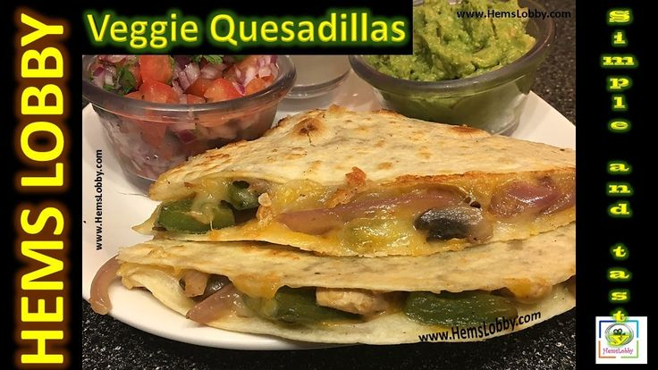Vegetable Quesadilla -Popular Mexican Food- Easy and Quick recipe