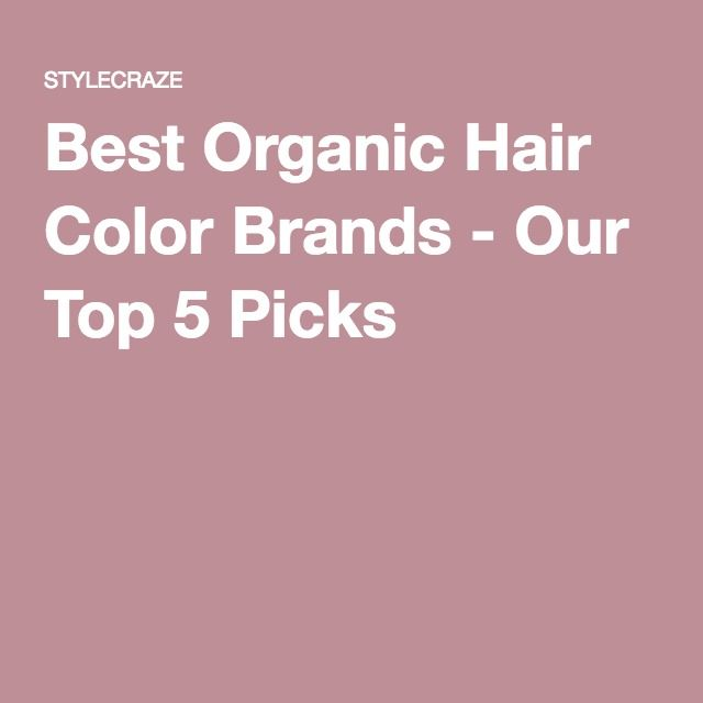 Best Organic Hair Color Brands - Our Top 5 Picks