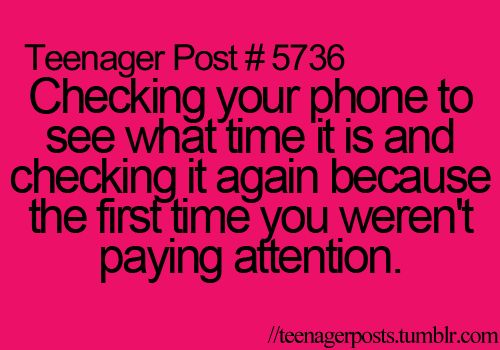 All the time!! Every day I swear! this is just so true