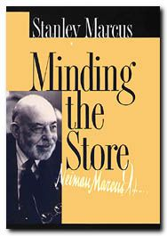Minding the Store by Stanley Marcus.