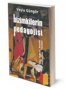 Bizimkilerin Pedagojisi   Veyis Güngör   ISBN: 978-975-6201-04-4   Ebat: 13x19 cm   380 sayfa