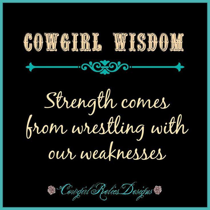 Cowgirl wisdom... #cowgirlrelics #cowgirlwisdom #strength