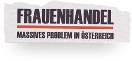 Schlagzeile 3: Frauenhandel - Massives Problem in Österreich