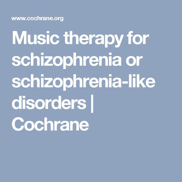Music therapy for schizophrenia or schizophrenia-like disorders   Cochrane