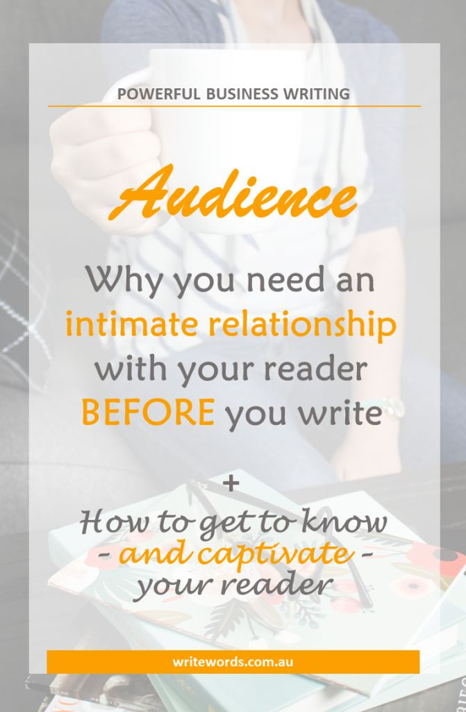 How well do you know your audience – the person or people who'll be reading your piece of communication? Find out why it's so important. #audience #writingtips