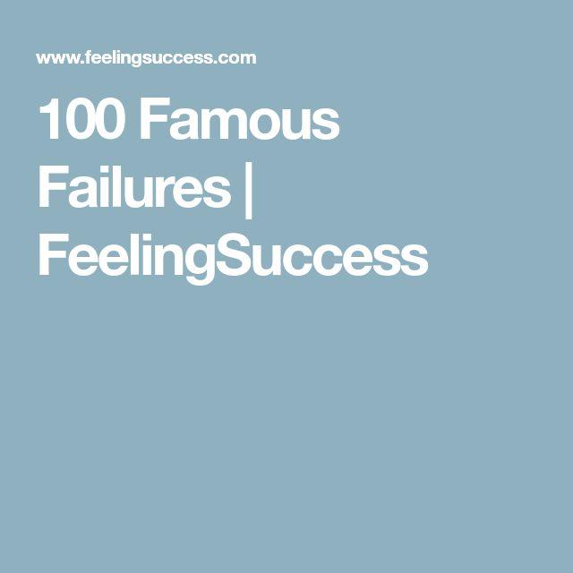 100 Famous Failures | FeelingSuccess