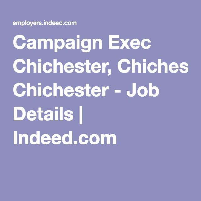 Campaign Exec Chichester, Chichester - Job Details | Indeed.com