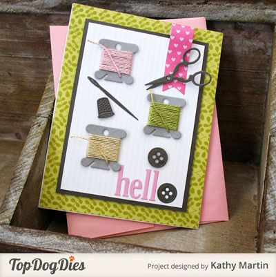 Sewing-inspired cards and artwork made with Top Dog Dies.