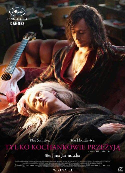 Tylko kochankowie przeżyją (2013) - Filmweb