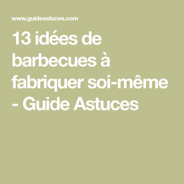 13 idées de barbecues à fabriquer soi-même - Guide Astuces
