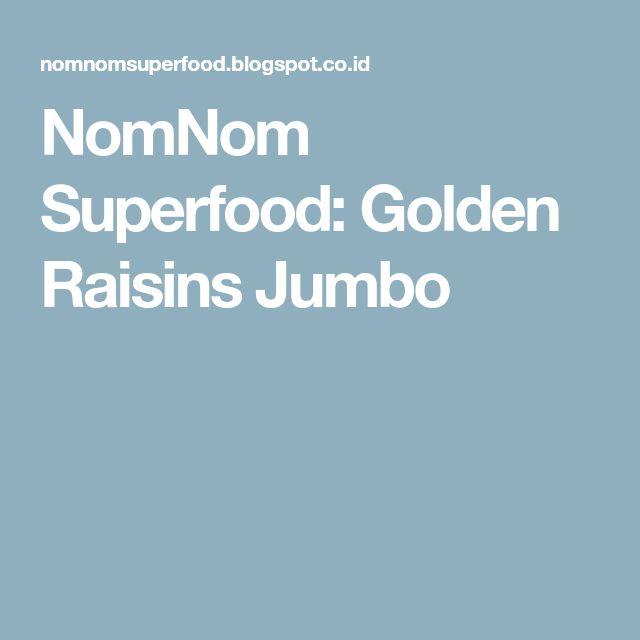 NomNom Superfood: Golden Raisins Jumbo